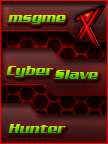 [7x]msgme<br>CyberSlave<br>Hunter