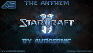 Aurosonic Starcraft Anthem
