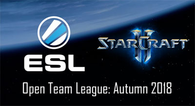 ESL SC2 Open Team League: Autumn 2018